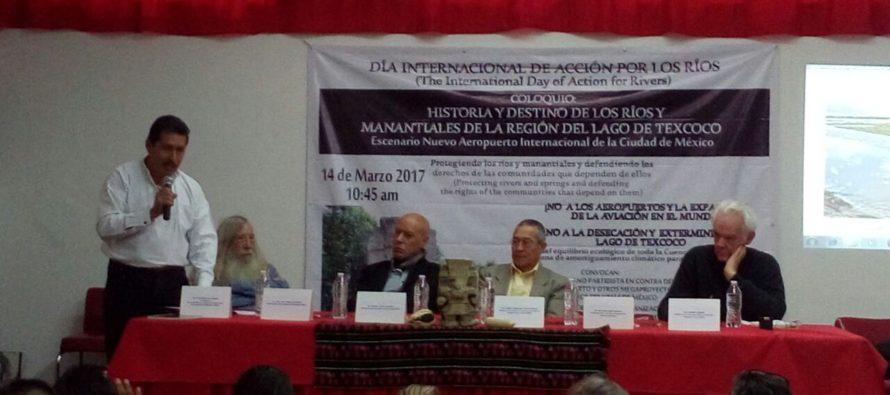 Exponen desacuerdo con Nuevo Aeropuerto, dentro del Día Mundial de Acción por los Ríos