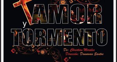 Estrenará Obra de Teatro Amor y Tormento