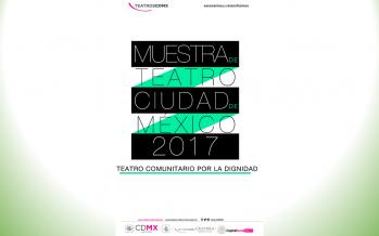 Últimos días para recibir proyectos del Segundo Premio de Dramaturgia Joven Vicente Leñero 2017 y la Muestra de Teatro de la Ciudad de México