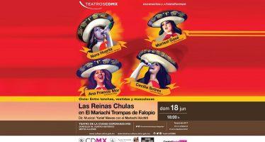 Dado que sí son muy lenchas, vestidas y muscolocas, las Reinas Chulas presentan su Mariachi Trompas de Falopio en el Teatro de la Ciudad Esperanza Iris