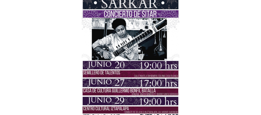 Subhranil Sarkar, el Mejor Sitarista del Mundo ofrecerá presentaciones gratuitas en Iztapalapa