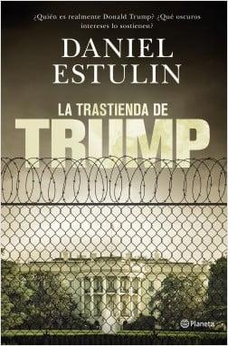 Portada de La trastienda de Trump, de Daniel Estulin. Editorial Planeta