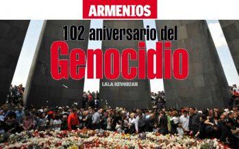 ARMENIOS: 102 Aniversario del Genocidio