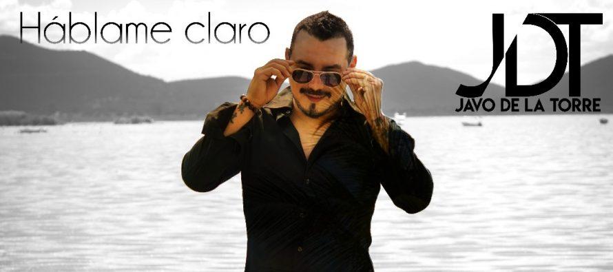 """Javo de la Torre presenta su nuevo sencillo """"Háblame Claro"""""""